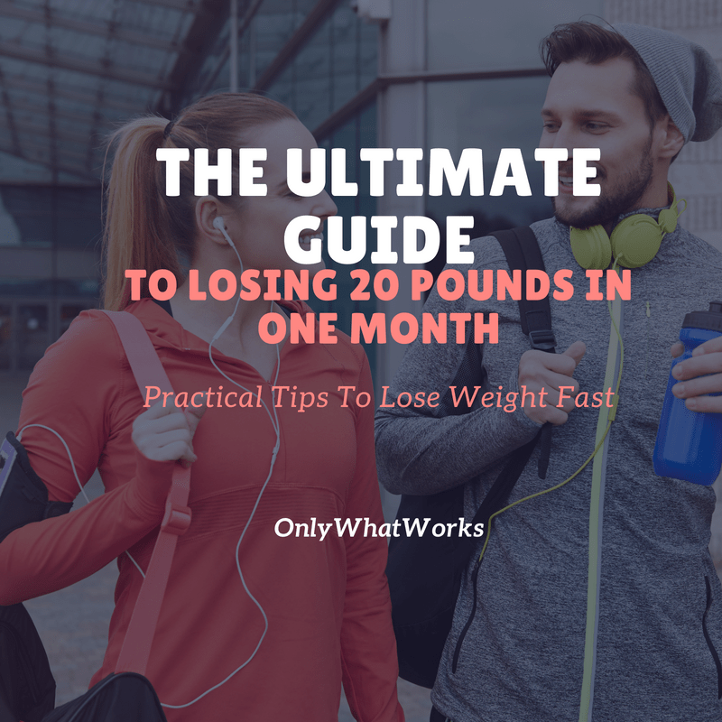 Lose 20 Pounds In One Month Ultimate Guide Only What Works